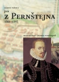 JAN Z PERNŠTEJNA 1561–1597